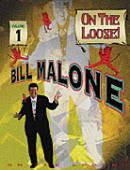 Bill Malone On the Loose Volume 1