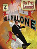 Bill Malone On the Loose Volume 4