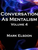 Conversation as Mentalism - Volume 4