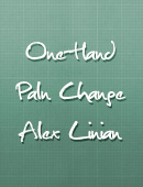 One Hand Palm Change magic by Alex Linian