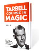 Tarbell Course in Magic - Volume 5
