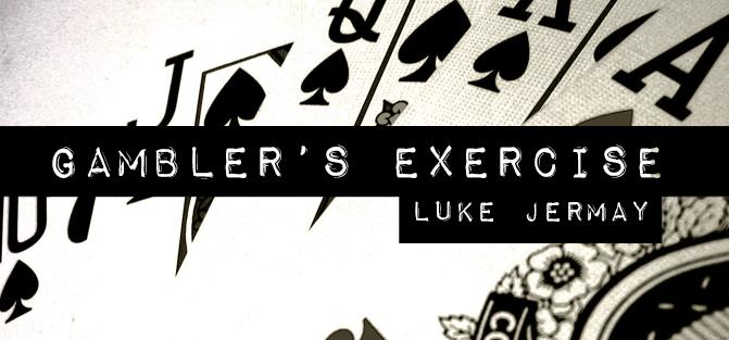 Gambler's Exercise - Luke Jermay - Vanishing Inc. Magic shop