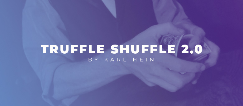 Truffle Shuffle 2.0 - Karl Hein - Vanishing Inc. Magic shop